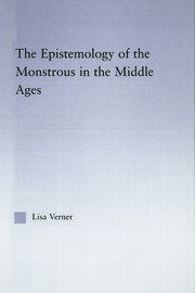 The Epistemology of the Monstrous in the Middle Ages - 1st Edition book cover