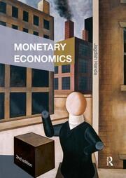 Monetary Economics - 1st Edition book cover