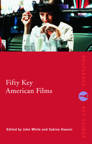 Fifty Key American Films - 1st Edition book cover