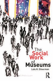 The Social Work of Museums - 1st Edition book cover