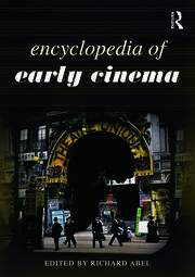 Encyclopedia of Early Cinema - 1st Edition book cover