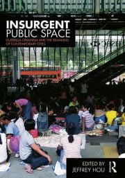 Insurgent Public Space - 1st Edition book cover