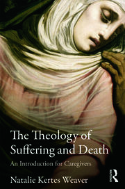 The Theology of Suffering and Death - 1st Edition book cover