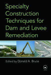 Specialty Construction Techniques for Dam and Levee Remediation