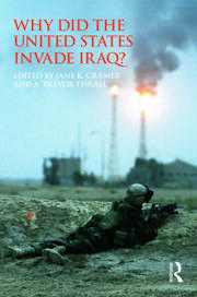 Why Did the United States Invade Iraq? - 1st Edition book cover
