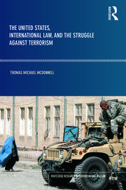 The United States, International Law and the Struggle against Terrorism - 1st Edition book cover
