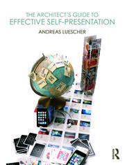 The Architect's Guide to Effective Self-Presentation - 1st Edition book cover