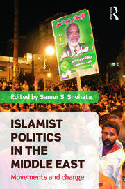 Islamist Politics in the Middle East - 1st Edition book cover