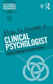 How to Become a Clinical Psychologist - 1st Edition book cover