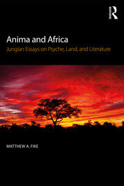 Anima and Africa : Jungian Essays on Psyche, Land, and Literature - 1st Edition book cover
