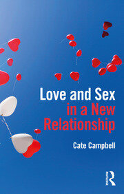 Love and Sex in a New Relationship - 1st Edition book cover