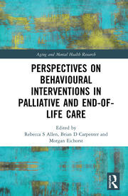 Perspectives on Behavioural Interventions in Palliative and End-of-Life Care - 1st Edition book cover