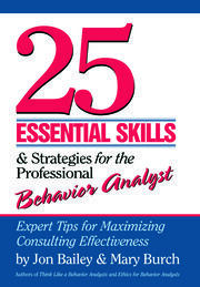25 Essential Skills and Strategies for the Professional Behavior Analyst - 1st Edition book cover
