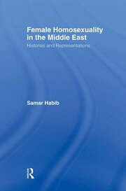 Female Homosexuality in the Middle East - 1st Edition book cover