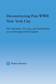 Deconstructing Post-WWII New York City - 1st Edition book cover