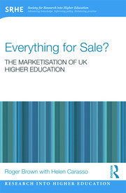 Everything for Sale? The Marketisation of UK Higher Education - 1st Edition book cover