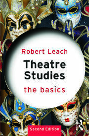 Theatre Studies: The Basics - 2nd Edition book cover