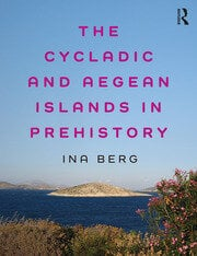 The Cycladic and Aegean Islands in Prehistory - 1st Edition book cover