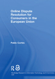 Online Dispute Resolution for Consumers in the European Union - 1st Edition book cover