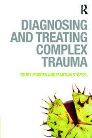 Diagnosing and Treating Complex Trauma - 1st Edition book cover