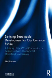Defining Sustainable Development for Our Common Future - 1st Edition book cover