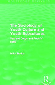 The Sociology of Youth Culture and Youth Subcultures (Routledge Revivals) - 1st Edition book cover