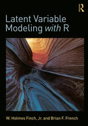 Latent Variable Modeling With R 1st Edition W Holmes Finch Bri