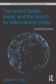 The United States, Israel and the Search for International Order - 1st Edition book cover