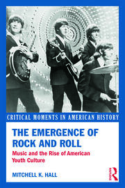 The Emergence of Rock and Roll - 1st Edition book cover