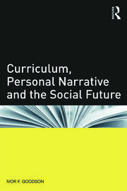 Curriculum, Personal Narrative and the Social Future - 1st Edition book cover