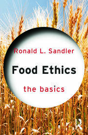 Food Ethics: The Basics - 1st Edition book cover