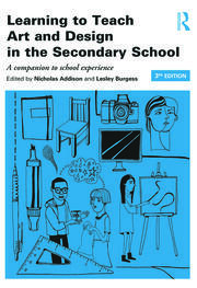Learning to Teach Art and Design in the Secondary School - 3rd Edition book cover