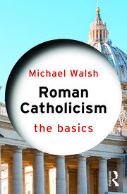 Roman Catholicism: The Basics - 2nd Edition book cover