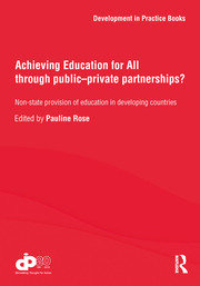Achieving Education for All through Public–Private Partnerships? - 1st Edition book cover