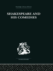 Shakespeare and his Comedies - 1st Edition book cover