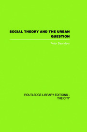 Social Theory and the Urban Question - 1st Edition book cover