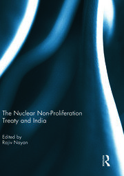 The Nuclear Non-Proliferation Treaty and India - 1st Edition book cover