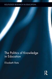 The Politics of Knowledge in Education - 1st Edition book cover
