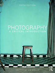 Photography: A Critical Introduction - 5th Edition book cover