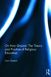 On Holy Ground: The Theory and Practice of Religious Education - 1st Edition book cover