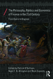 The Philosophy, Politics and Economics of Finance in the 21st Century - 1st Edition book cover