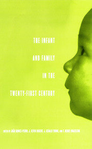 The Infant and Family in the Twenty-First Century - 1st Edition book cover