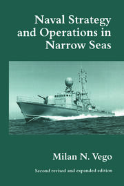 Naval Strategy and Operations in Narrow Seas - 1st Edition book cover