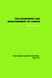 The Government and Misgovernment of London - 1st Edition book cover