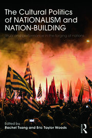 The Cultural Politics of Nationalism and Nation-Building - 1st Edition book cover