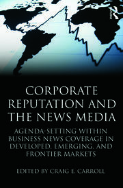 Corporate Reputation and the News Media - 1st Edition book cover