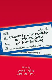 Consumer Behavior Knowledge for Effective Sports and Event Marketing - 1st Edition book cover