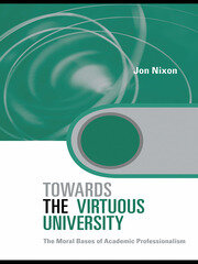 Towards the Virtuous University: The Moral Bases of Academic Practice