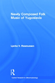 Newly Composed Folk Music of Yugoslavia - 1st Edition book cover