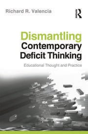 Dismantling Contemporary Deficit Thinking - 1st Edition book cover